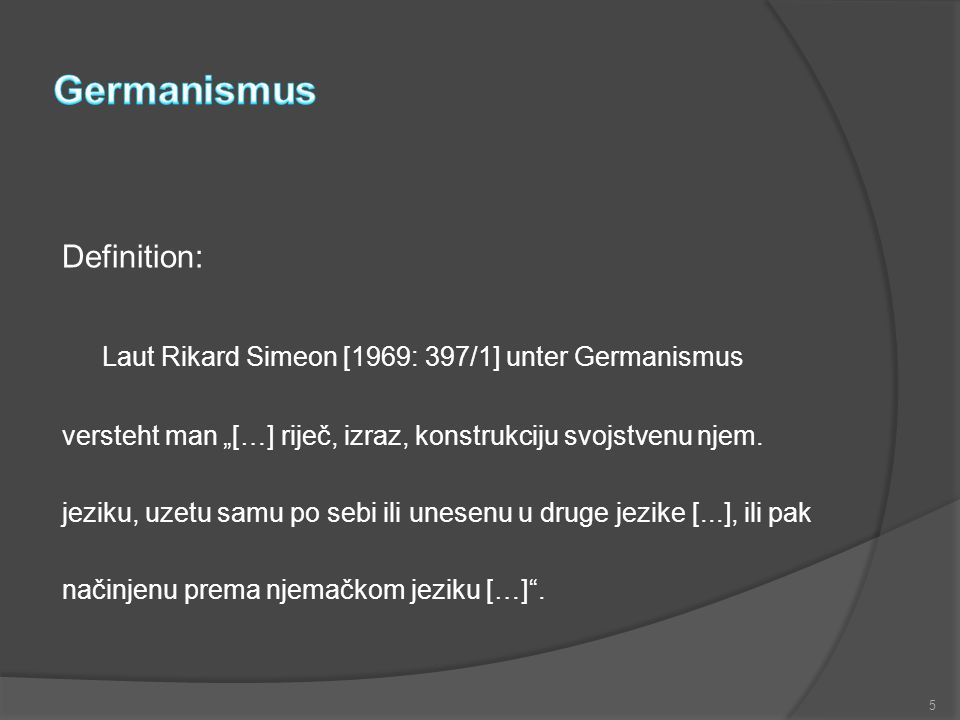 Germanismus Laut Rikard Simeon [1969: 397/1] unter Germanismus
